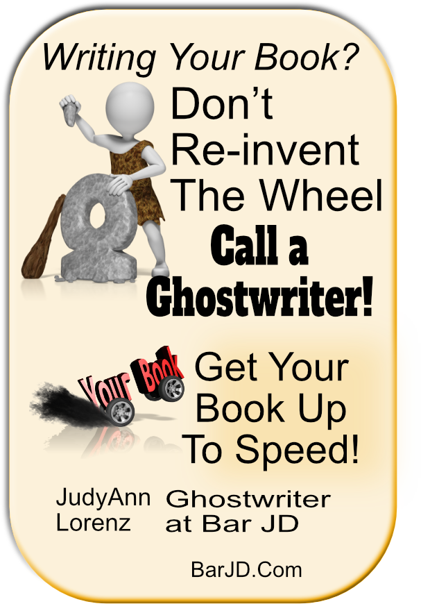 JudyAnn Lorenz, Ghostwriter. YOu don't need to reinvent the wheel to write your book.