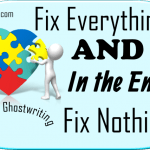 Fixing problems can become the problem